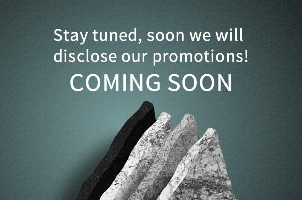 Stay tuned, soon we will disclose our promotions!